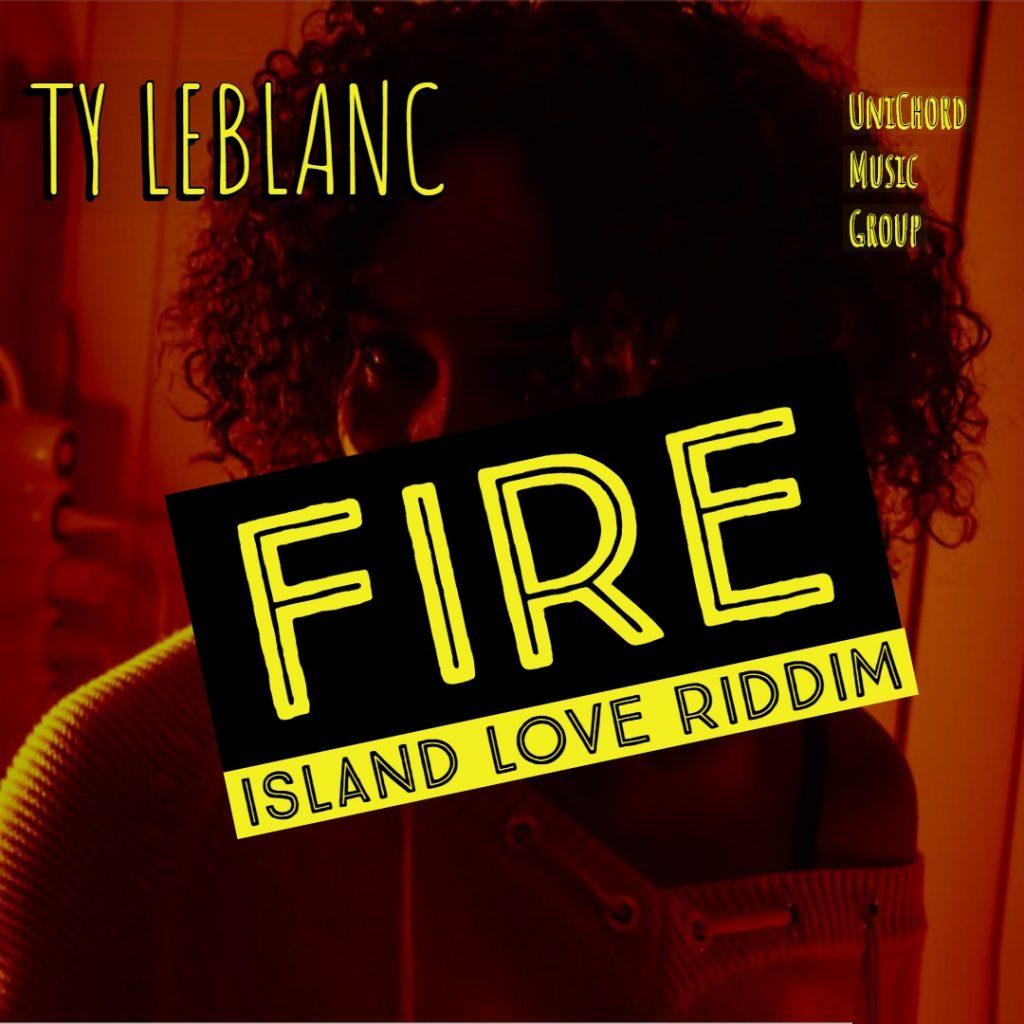 Ty Leblanc - Fire