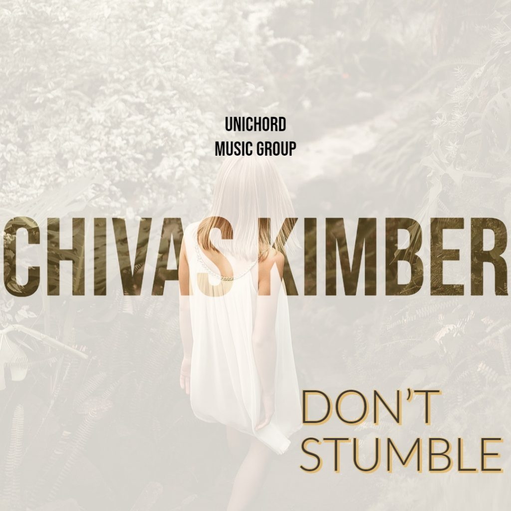 Chivas Kimber - Don't Stumble