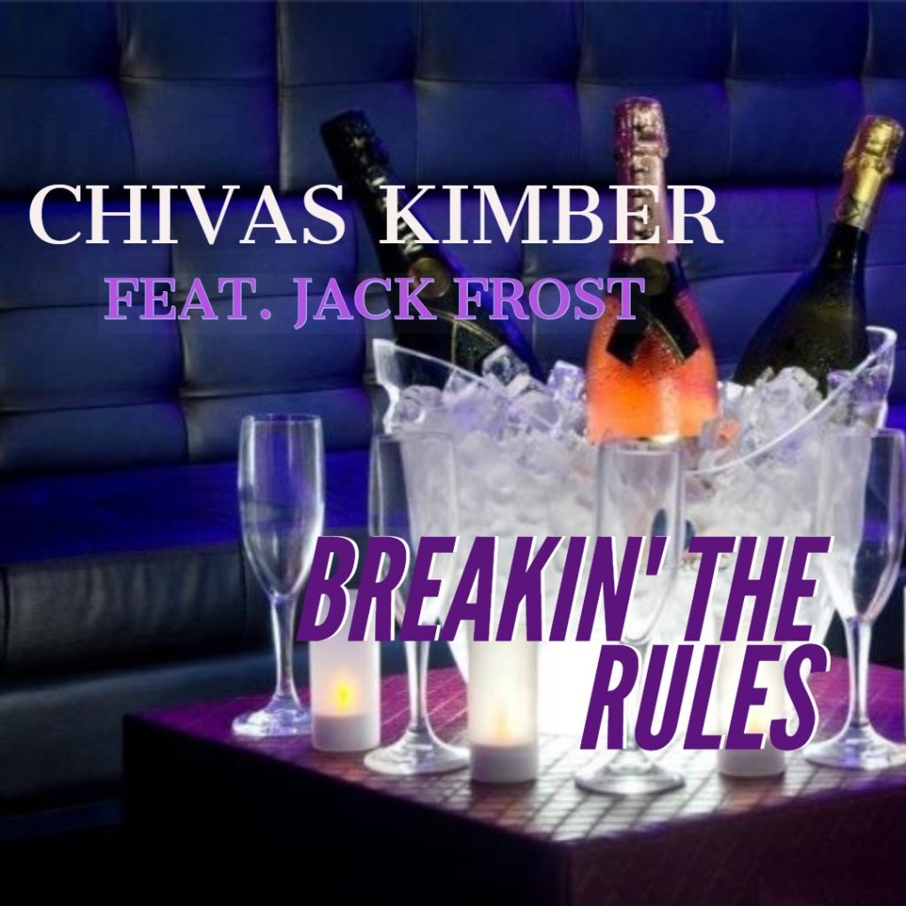 Chivas Kimber feat. Jack Frost - Breaking the rules