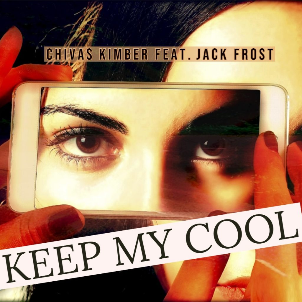 Chivas Kimber - Keep My Cool