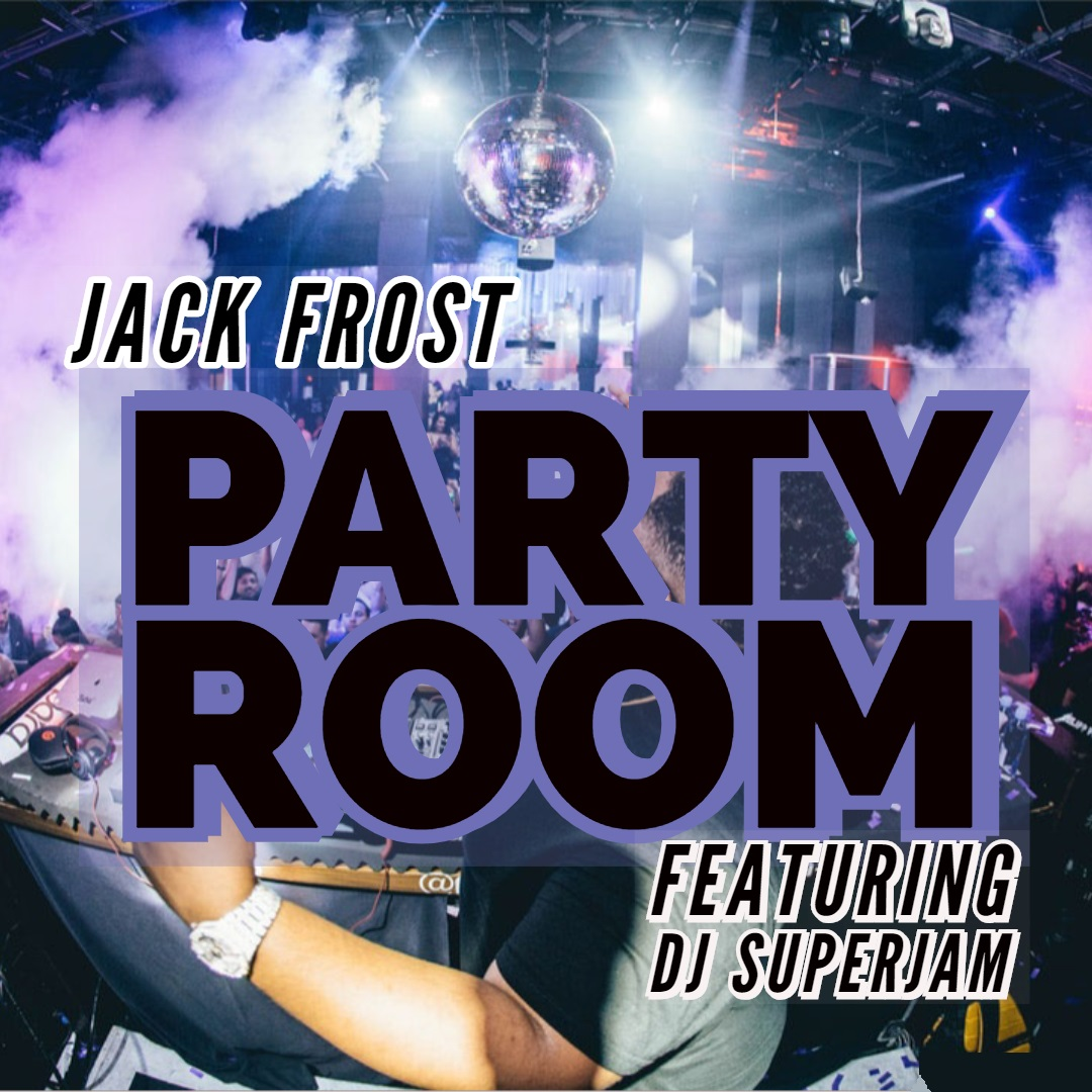 Jack Frost feat DJ Superjam - Party Room