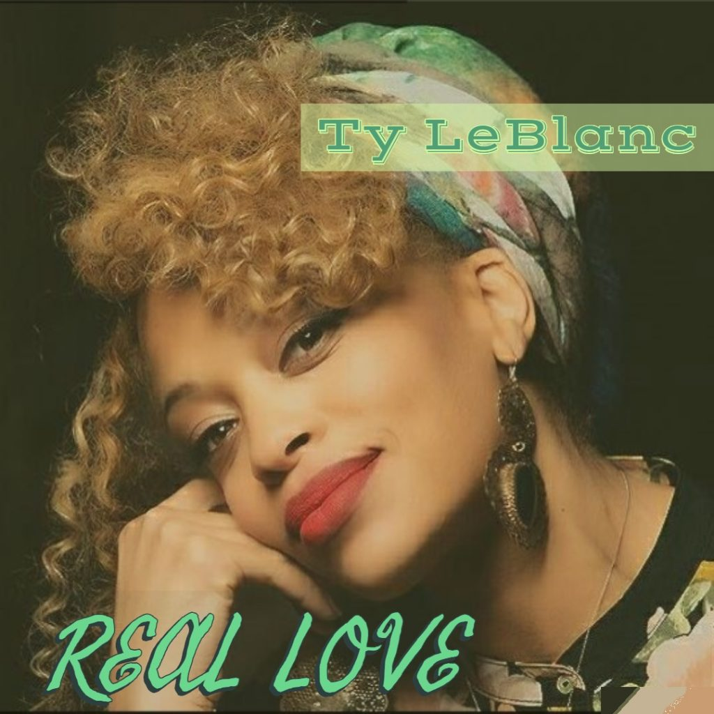 Ty Leblanc - Real Love
