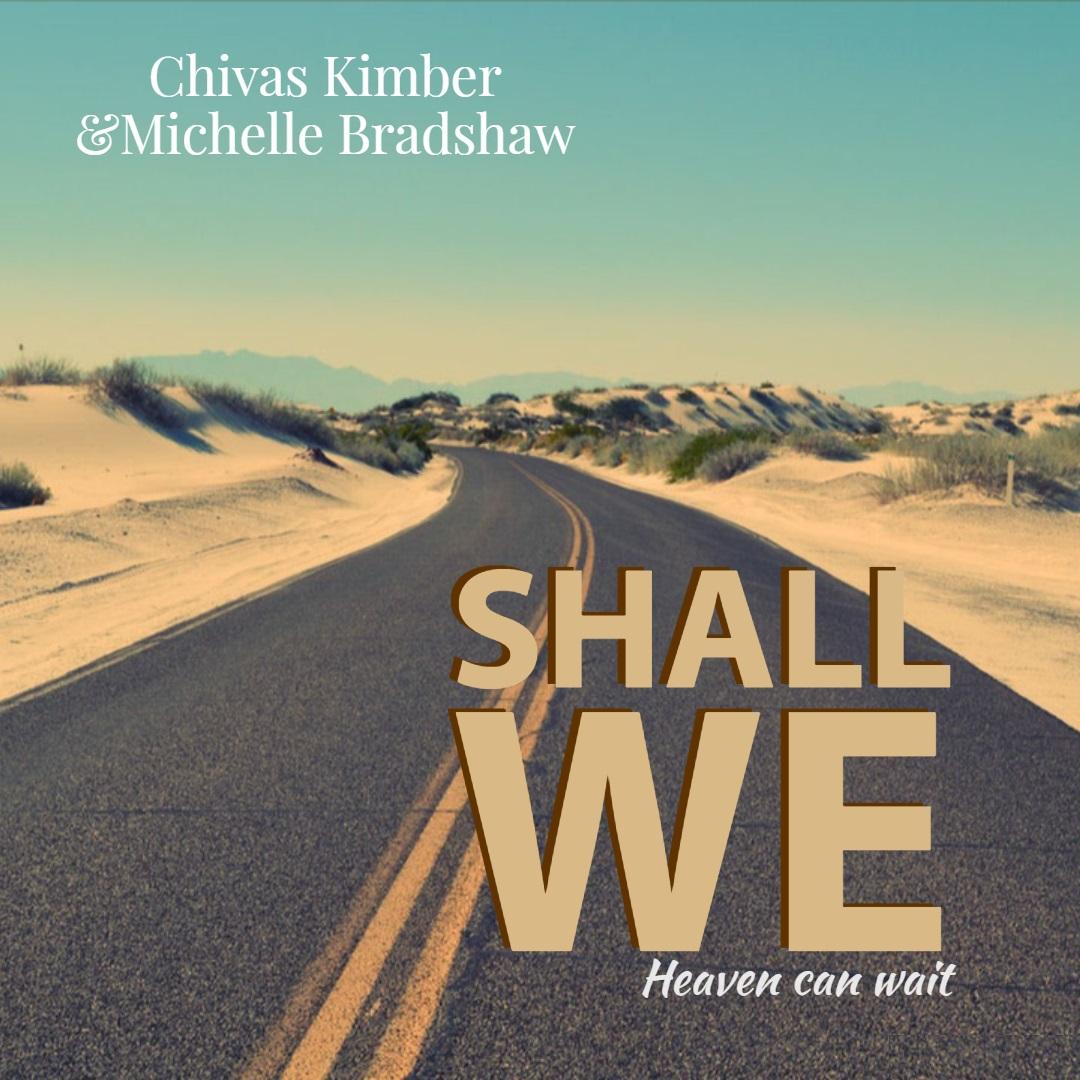 Shall We Chivas Kimber feat. Michelle Bradshaw