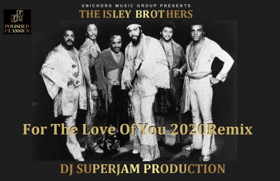 ISLEY BROTHERS for the love of you 2020 FNL